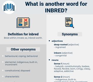 inbred, synonym inbred, another word for inbred, words like inbred, thesaurus inbred