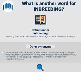 inbreeding, synonym inbreeding, another word for inbreeding, words like inbreeding, thesaurus inbreeding