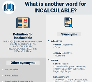 incalculable, synonym incalculable, another word for incalculable, words like incalculable, thesaurus incalculable