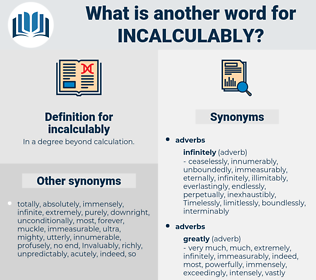 incalculably, synonym incalculably, another word for incalculably, words like incalculably, thesaurus incalculably