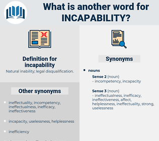 incapability, synonym incapability, another word for incapability, words like incapability, thesaurus incapability