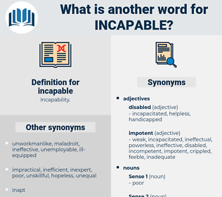 incapable, synonym incapable, another word for incapable, words like incapable, thesaurus incapable