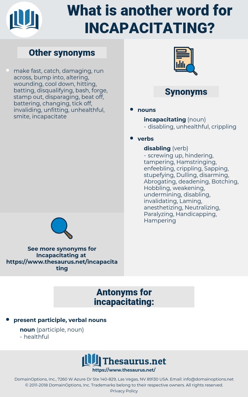 incapacitating, synonym incapacitating, another word for incapacitating, words like incapacitating, thesaurus incapacitating