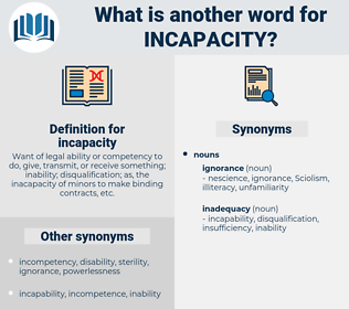 incapacity, synonym incapacity, another word for incapacity, words like incapacity, thesaurus incapacity