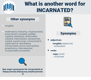 Incarnated, synonym Incarnated, another word for Incarnated, words like Incarnated, thesaurus Incarnated