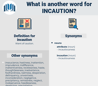 incaution, synonym incaution, another word for incaution, words like incaution, thesaurus incaution