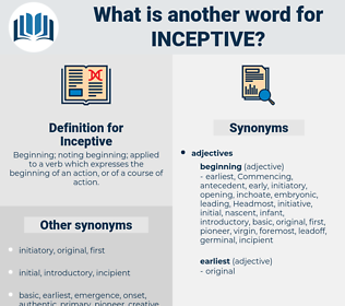 Inceptive, synonym Inceptive, another word for Inceptive, words like Inceptive, thesaurus Inceptive