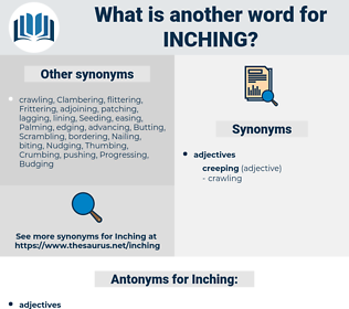Inching, synonym Inching, another word for Inching, words like Inching, thesaurus Inching