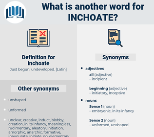 inchoate, synonym inchoate, another word for inchoate, words like inchoate, thesaurus inchoate