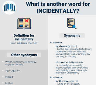 incidentally, synonym incidentally, another word for incidentally, words like incidentally, thesaurus incidentally