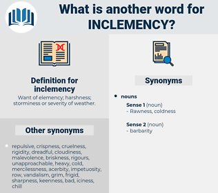 inclemency, synonym inclemency, another word for inclemency, words like inclemency, thesaurus inclemency