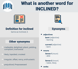 inclined, synonym inclined, another word for inclined, words like inclined, thesaurus inclined