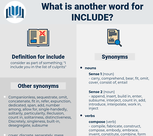 include, synonym include, another word for include, words like include, thesaurus include