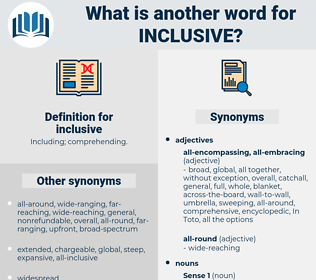 inclusive, synonym inclusive, another word for inclusive, words like inclusive, thesaurus inclusive