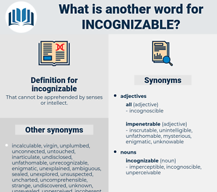 incognizable, synonym incognizable, another word for incognizable, words like incognizable, thesaurus incognizable