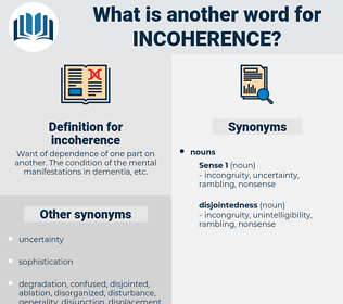 incoherence, synonym incoherence, another word for incoherence, words like incoherence, thesaurus incoherence