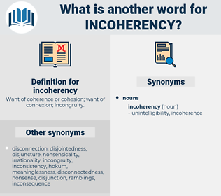 incoherency, synonym incoherency, another word for incoherency, words like incoherency, thesaurus incoherency