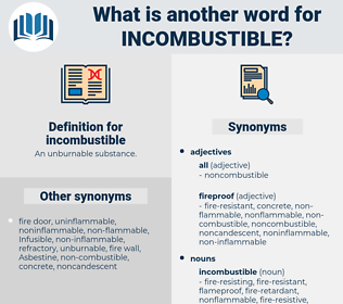 incombustible, synonym incombustible, another word for incombustible, words like incombustible, thesaurus incombustible