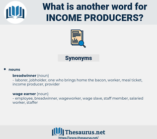 income producers, synonym income producers, another word for income producers, words like income producers, thesaurus income producers