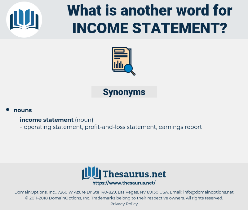 income statement, synonym income statement, another word for income statement, words like income statement, thesaurus income statement