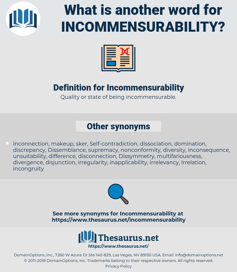 Incommensurability, synonym Incommensurability, another word for Incommensurability, words like Incommensurability, thesaurus Incommensurability