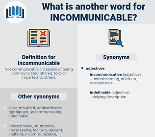 Incommunicable, synonym Incommunicable, another word for Incommunicable, words like Incommunicable, thesaurus Incommunicable