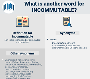 incommutable, synonym incommutable, another word for incommutable, words like incommutable, thesaurus incommutable