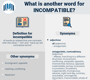 incompatible, synonym incompatible, another word for incompatible, words like incompatible, thesaurus incompatible