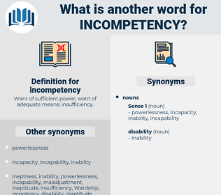 incompetency, synonym incompetency, another word for incompetency, words like incompetency, thesaurus incompetency