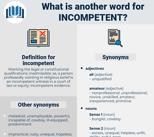 incompetent, synonym incompetent, another word for incompetent, words like incompetent, thesaurus incompetent