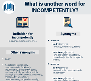incompetently, synonym incompetently, another word for incompetently, words like incompetently, thesaurus incompetently