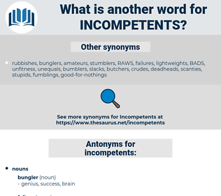 incompetents, synonym incompetents, another word for incompetents, words like incompetents, thesaurus incompetents