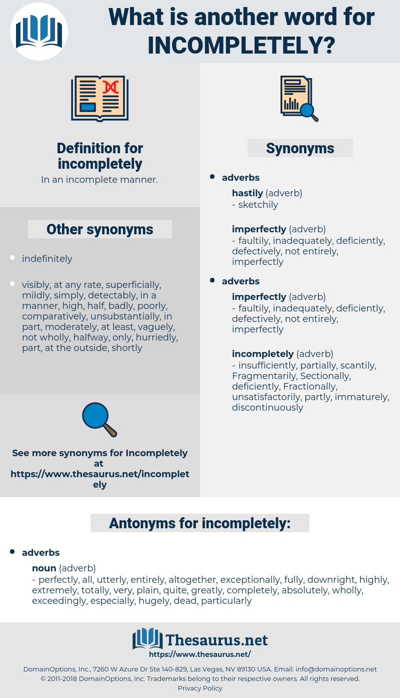 incompletely, synonym incompletely, another word for incompletely, words like incompletely, thesaurus incompletely