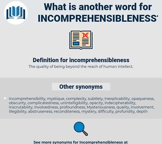incomprehensibleness, synonym incomprehensibleness, another word for incomprehensibleness, words like incomprehensibleness, thesaurus incomprehensibleness