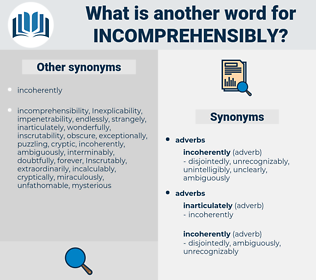 incomprehensibly, synonym incomprehensibly, another word for incomprehensibly, words like incomprehensibly, thesaurus incomprehensibly