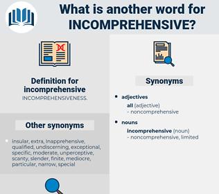 incomprehensive, synonym incomprehensive, another word for incomprehensive, words like incomprehensive, thesaurus incomprehensive