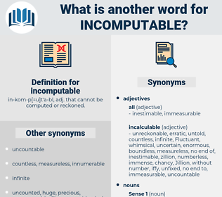 incomputable, synonym incomputable, another word for incomputable, words like incomputable, thesaurus incomputable