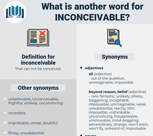 inconceivable, synonym inconceivable, another word for inconceivable, words like inconceivable, thesaurus inconceivable