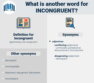 incongruent, synonym incongruent, another word for incongruent, words like incongruent, thesaurus incongruent