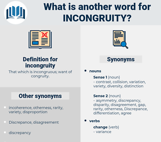incongruity, synonym incongruity, another word for incongruity, words like incongruity, thesaurus incongruity