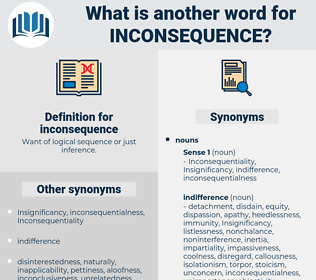 inconsequence, synonym inconsequence, another word for inconsequence, words like inconsequence, thesaurus inconsequence