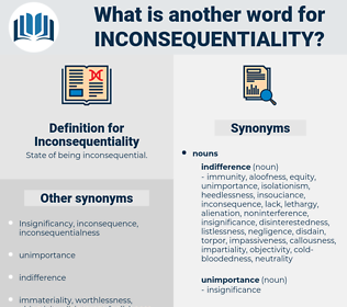 Inconsequentiality, synonym Inconsequentiality, another word for Inconsequentiality, words like Inconsequentiality, thesaurus Inconsequentiality