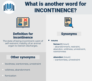 incontinence, synonym incontinence, another word for incontinence, words like incontinence, thesaurus incontinence