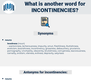 incontinencies, synonym incontinencies, another word for incontinencies, words like incontinencies, thesaurus incontinencies