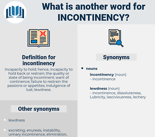 incontinency, synonym incontinency, another word for incontinency, words like incontinency, thesaurus incontinency