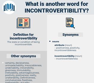 incontrovertibility, synonym incontrovertibility, another word for incontrovertibility, words like incontrovertibility, thesaurus incontrovertibility