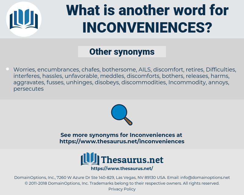 inconveniences, synonym inconveniences, another word for inconveniences, words like inconveniences, thesaurus inconveniences