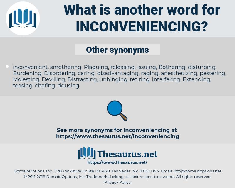 inconveniencing, synonym inconveniencing, another word for inconveniencing, words like inconveniencing, thesaurus inconveniencing