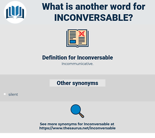 Inconversable, synonym Inconversable, another word for Inconversable, words like Inconversable, thesaurus Inconversable