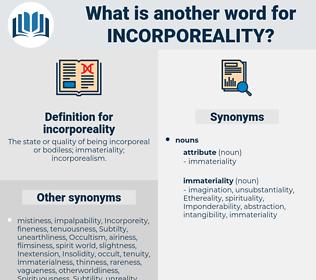 incorporeality, synonym incorporeality, another word for incorporeality, words like incorporeality, thesaurus incorporeality